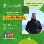 Hablemos De Salud Ambiental Con Camilo Prieto