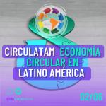 CIRCULATAM: Economía Circular en América Latina