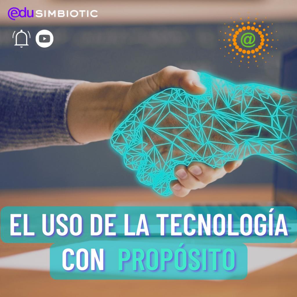 EL USO DE LA TECNOLOGÍA CON PROPÓSITO